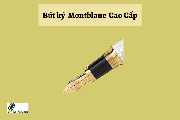 Bút ký  Montblanc  Cao Cấp